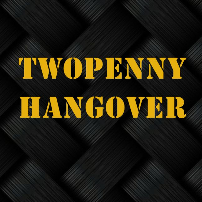Twopenny Hangover (powtórka)