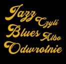Jazz czyli blues albo odwrotnie