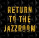 Return to the Jazz Room (powtórka)