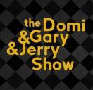 The Domi&Gary&Jerry Show (powtórka)
