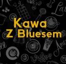 Kawa Z Bluesem